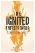 The Ignited Entrepreneur