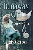 Runaway Girl: A Nurse's Story