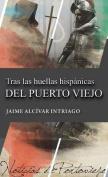 Tras Las Huellas Hispanicas del Puerto Viejo [Spanish]