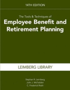 Tools & Techniques of Estate Planning & Employee Benefits 14th Edition
