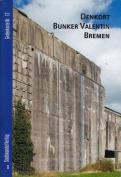 Denkort Bunker Valentin Bremen  [GER]
