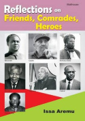 Reflections on Friends, Comrades and Heroes