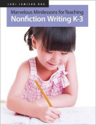 Marvelous Minilessons for Teaching Nonfiction Writing K-3