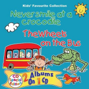 Never Smile at a Crocodile & the Wheels on the Bus [Audio]