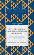 Faith, Secularism, and Humanitarian Engagement