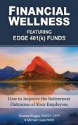 Financial Wellness Featuring Edge 401(k) Funds