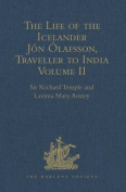 The Life of the Icelander Jon Olafsson, Traveller to India, Written by Himself and Completed About 1661 A.D.