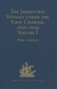 The Jamestown Voyages Under the First Charter, 1606-1609
