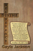 Divine Deliverance; For the Human Race