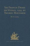 Sir Francis Drake His Voyage, 1595, by Thomas Maynarde