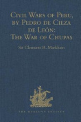 Civil Wars of Peru, by Pedro de Cieza de Leon
