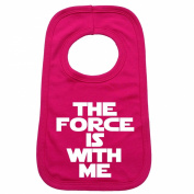 THE FORCE IS WITH ME PULLOVER BABY BIBS - Doubled Layered - (Hot Pink) - 100% Cotton Baby Newborn Toddler Perfect Gear Clothing Boy Girl Mum Dad Mummy Daddy Grow Gift Custom Present Birthday Christening play toy Cute - Machine Washable- by 123t