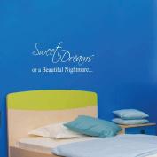 Sweet Dreams or a Beautiful Nightmare Nursery Vinyl Wall Decal Baby Art Saying Home Decor Sticker #1186