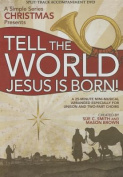 Tell the World, Jesus Is Born! a Simple Series Christmas Split Track DVD