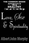 Love, Sex and Spirituality