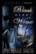 Blackberry Wine Blues