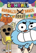 Gumball's Last! Dance
