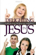 Delighting in Jesus