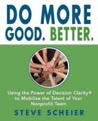 Do More Good. Better.