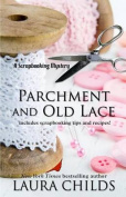 Parchment and Old Lace  [Large Print]