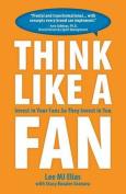 Think Like a Fan