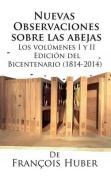 Nuevas Observaciones Sobre Las Abejas de Francois Huber [Spanish]