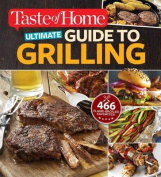Taste of Home Ultimate Guide to Grilling