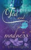 Tea and Madness