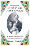 The Descendents of Joseph P. and Anna Rerucha