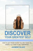 Discover Your Greatest Self