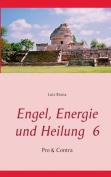 Engel, Energie Und Heilung 6 [GER]