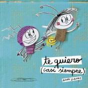 Te Quiero (Casi Siempre) [Spanish]