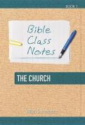 Bible Class Notes - The Church