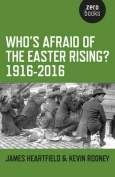 Who's Afraid of the Easter Rising?