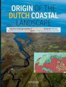 Origin of the Dutch Coastal Landscape