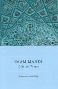 Imam Mahdi: Life & Times