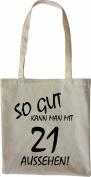 Mister Merchandise Tote Bag So gut kann man mit 21 aussehen! Jahren Jahre Shopper Shopping , Colour