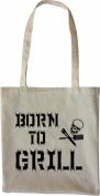 Mister Merchandise Tote Bag Born to Grill! Barbecue BBQ Shopper Shopping , Colour