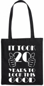 Mister Merchandise Tote Bag It took 20 Years to look this Good Shopper Shopping , Colour
