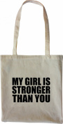 Mister Merchandise Tote Bag My girl is stronger than you Fitness Bodybuilding Shopper Shopping , Colour