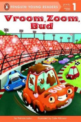 Vroom, Zoom, Bud (Penguin Young Readers