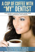 A Cup of Coffee with My Dentist