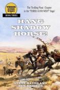 Hang Shadow Horse!