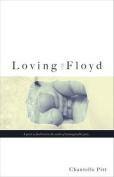 Loving Floyd