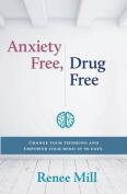 Anxiety Free, Drug Free