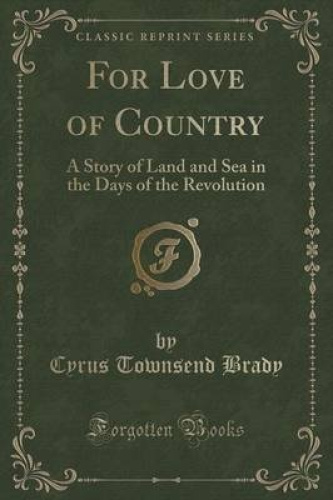 For-Love-of-Country-A-Story-of-Land-and-Sea-in-the-Days-of-the-Revolution-Clas