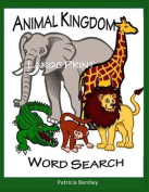 Animal Kingdom Large Print Word Search [Large Print]