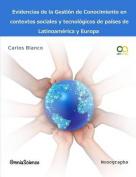 Evidencias de La Gestion del Conocimiento En Contextos Sociales y Tecnologicos de Paises de Latinoamerica y Europa [Spanish]