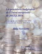 Les Procedures Budgetaires de L'Union Europeenne de 2012 a 2014 [FRE]