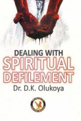 Dealing with Spiritual Defilement